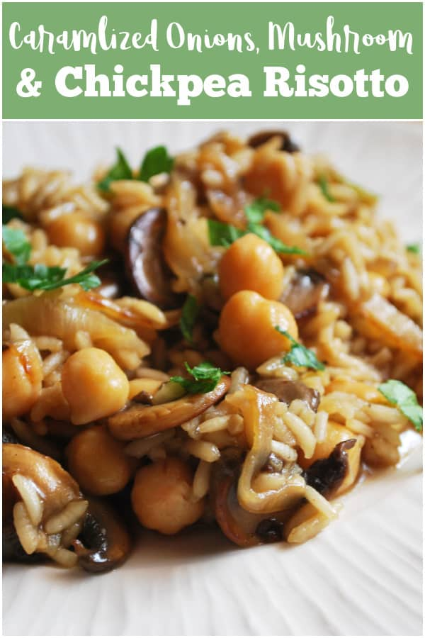Risotto with Caramelized Onions, Mushrooms, and Chickpeas - delicious meatless dinner recipe! Creamy rice with caramelized onions, mushrooms, chickpeas, and fresh herbs.