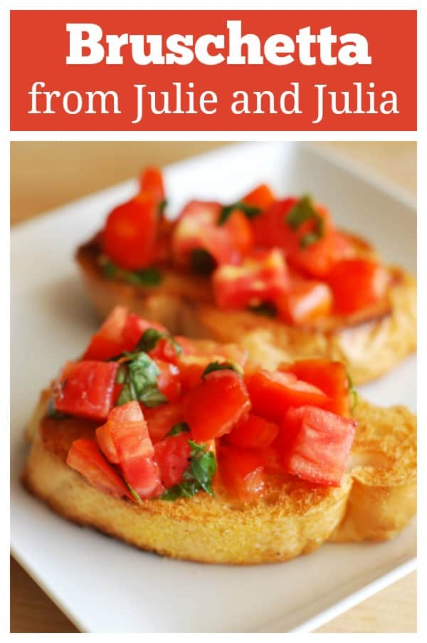 Julie and Julia Bruschetta - fresh tomatoes and basil on top of buttery toasted bread slices. Just like from the Julie and Julia movie!