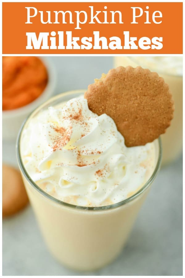Pumpkin Pie Milkshakes - everything you love about pumpkin pie in a milkshake! Sweet pumpkin milkshake with cinnamon and topped with whipped cream and gingersnap cookies.