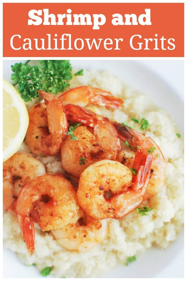 Shrimp and Cauliflower Grits - a healthy and low carb way to enjoy shrimp and grits! Lemony shrimp on top of creamy cauliflower grits. The best heathy comfort food!