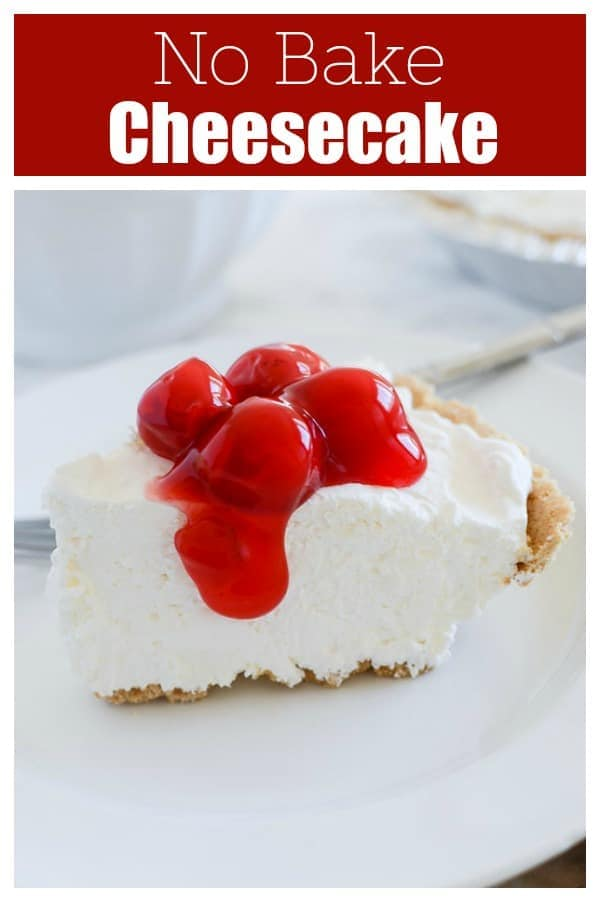 No Bake Cheesecake - creamy cheesecake in a graham cracker crust. No bake and it turns out perfect every time! Only 4 ingredients!