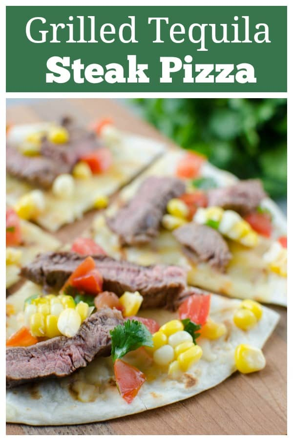 Grilled Tequila Steak Pizza - steak marinated in tequila, lime juice, and chipotle peppers and grilled to perfection. Layered on a grilled flour tortilla with cheese and a delicious corn and tomato topping. Easy and quick enough for a weeknight dinner!
