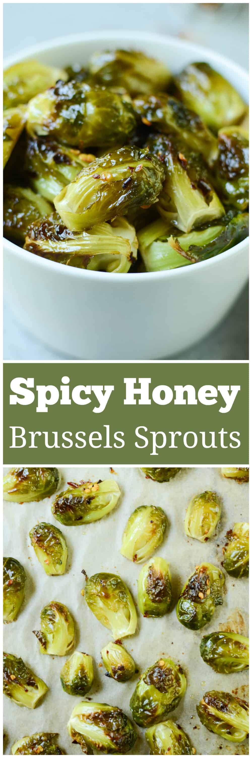 Spicy Honey Roasted Brussels Sprouts - fresh brussels sprouts tossed in a sweet and spicy sauce and roasted until crispy and delicious.