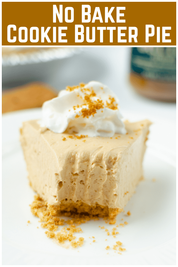 No Bake Cookie Butter Pie - cool and creamy cookie butter pie in a graham cracker crust. No bake, only 5 ingredients, everyone will be asking for this recipe!