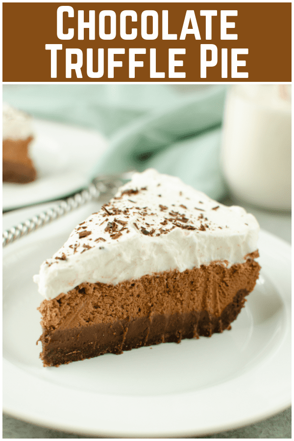 Chocolate Truffle Pie - layers of chocolate truffle and chocolate mousse in a graham cracker crust. Topped with fresh whipped cream and chocolate shavings! It's a must make for chocolate lovers!